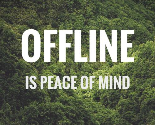 Offline is Peace of Mind - Digital Detox